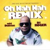 Dj Roger (feat. Roody Roodboy & Franco Love Federo) Oh Nah Nah [Remix]