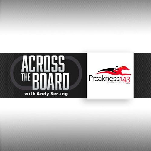 Preakness 143 Preview 5/17/18