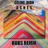 Céline Dion - Ashes (BUBS Remix)