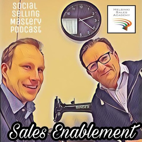 Social Selling Mastery #39 - Sales Enablement - Vieraana Olli Syvänen - Helsinki Sales Academy