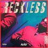Nav - Reckless (Reckless)