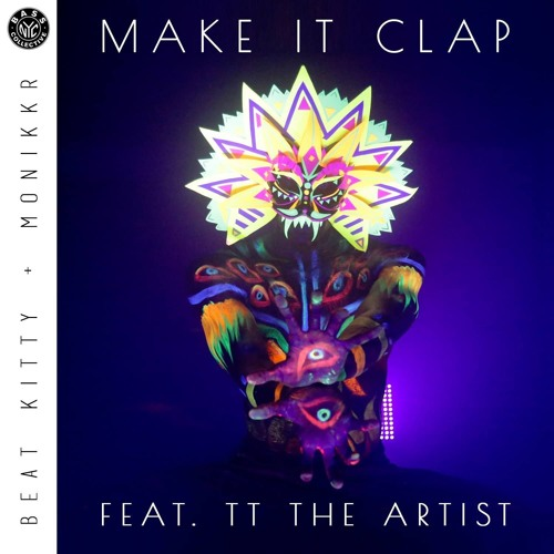 Beat Kitty x Monikkr - Make It Clap feat TT The Artist