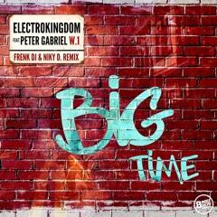 PREMIERE - Big Time - Electrokingdom feat. Peter Gabriel (Frenk DJ & Niky D. Remix)