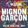 4 Keus Gang Feat Naza , Keblack , Dry - Mignion Garçon (INFLUENCE EXTENDED)