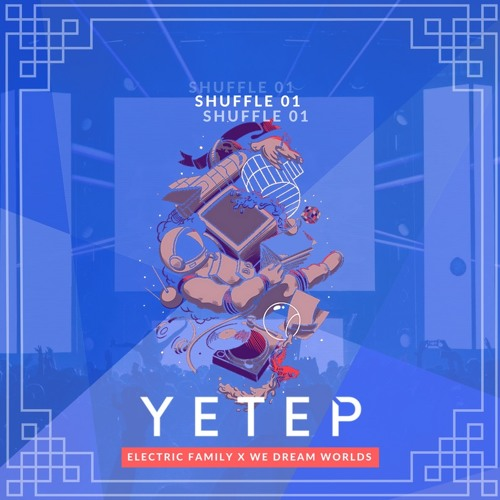 Shuffle 01: Yetep - Presented by Electric Family