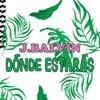 J Balvin - Donde Estaras