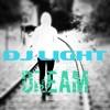 DJ Light® - Dream