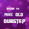 HOW TO MAKE OLD STYLE DUSBTEP IN UNDER 3 MINUTES[FREE SAMPLES]