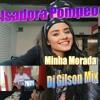 Isadora Pompeo - Minha Morada Feat. Dj Gilson Mix