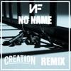 NO NAME (CREATION REMIX)[FREE DOWNLOAD]