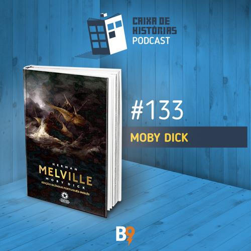 Caixa de Histórias 133 – Moby Dick