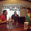 Living Off The Land Episode 10 Mp3