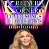 KREINER'S KORNER - MADONNA COVER SONGS