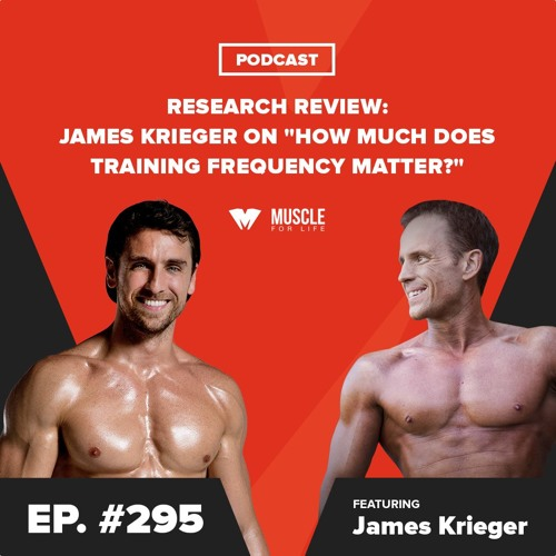 "Research Review: James Krieger on ""How Much Does Training Frequency Matter?"""