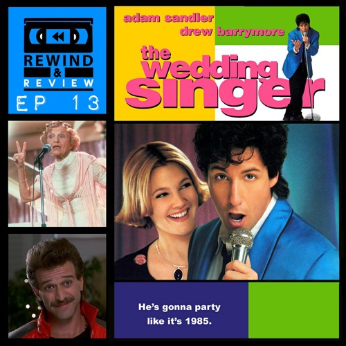 Rewind & Review Ep 13 - The Wedding Singer (1998)