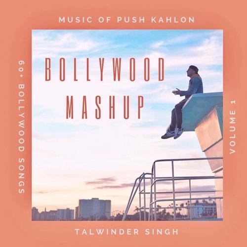 Bollywood Mashup | 60+ Songs | Push x Talwiinder