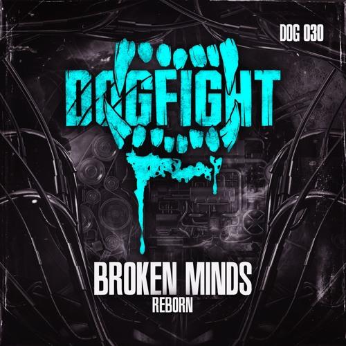 Broken Minds - Reborn [DOG030]