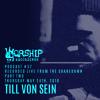 Worship Recordings Podcast no.37 Till Von Sein 'live' @ The Shakedown