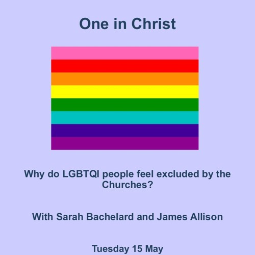 One In Christ with James Alison & Sarah Bachelard
