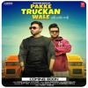 Pakke Truckan Wale (Nishan bhullar) (latest punjabi song 2018)