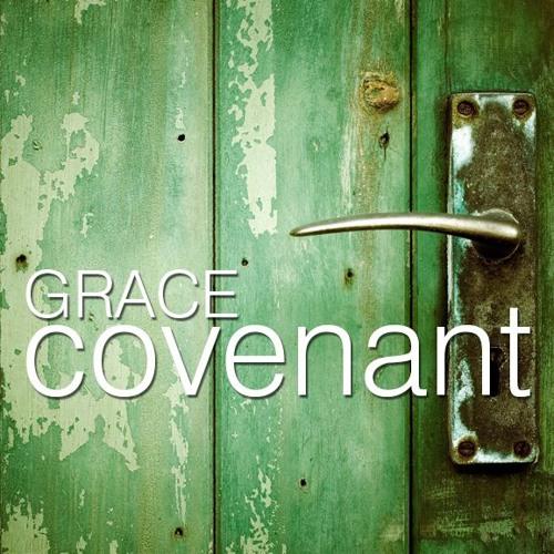 Grace Covenant – Part 7