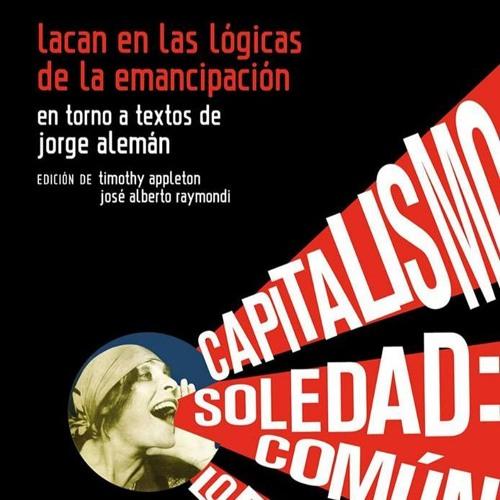 «Lacan en las lógicas de emancipación»