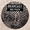 BEARCAST #053 - Big Pack