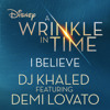 DJ Khaled - I Believe (from Disney's A WRINKLE IN TIME) ft Demi Lovato (Acapella)