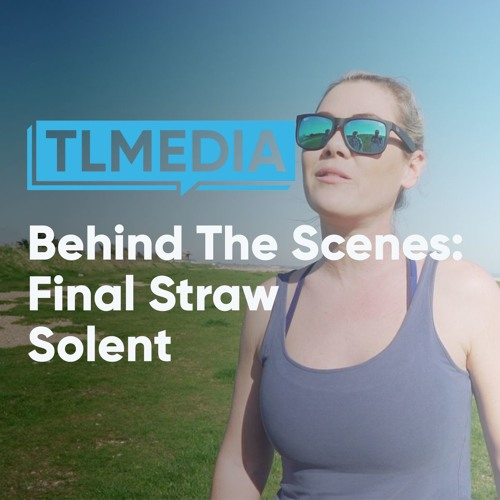 BEHIND THE SCENES 04: Final Straw Solent
