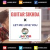 Guitar Sikhda (Jassie Gill)x Let me love you (Mario)