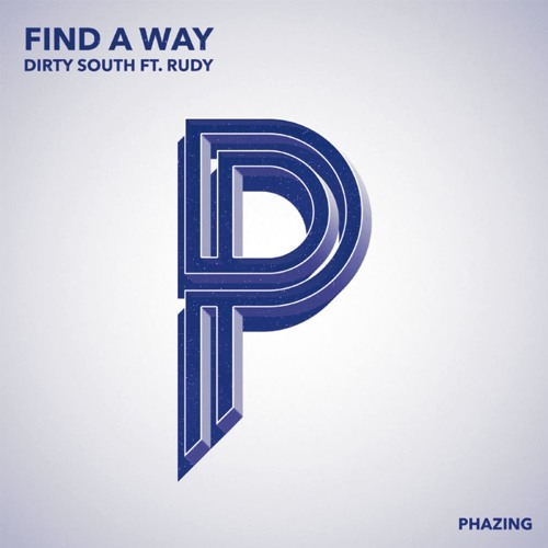 Dirty South Ft. Rudy - Find A Way (Charlie Dens Remix)