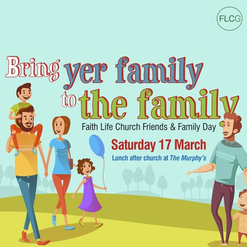 Friends + Family Day - March 2018