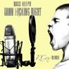 Bass Kleph- Damn Fucking Right(KCox Remix)FREE DOWNLOAD