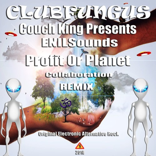 Profit Or Planet Ft.Couch King Presents & ENILSounds Remix 🌍