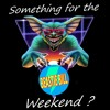 Something for the Weekend 07 - By Beastie Bill