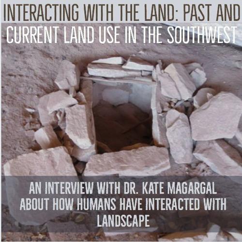 Interacting with the land: historic and current land uses in the Southwest