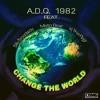 Change the World (Clean) feat. Billy Broadway, Mista Roe & KJ Tha Flygi