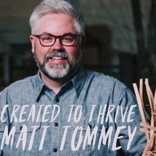 Created to Thrive- Matt Tommey