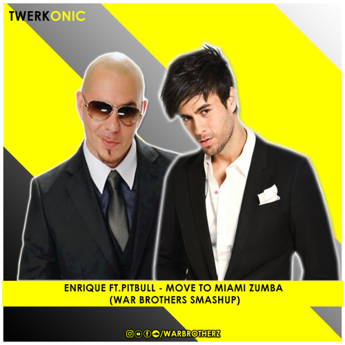 Enrique Ft. Pitbull - Move to Miami Zumba (War Brothers Smashup)