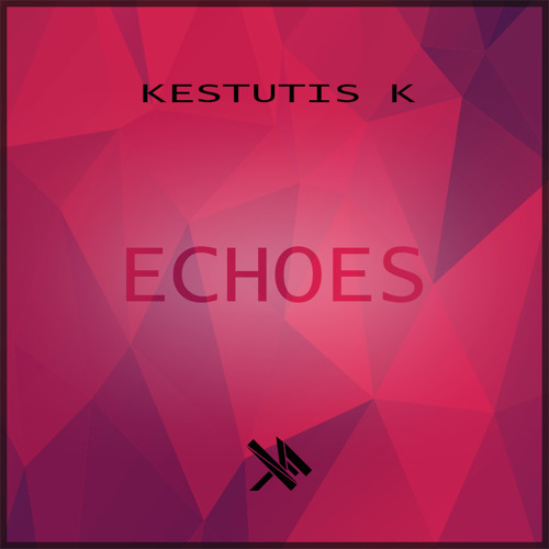 Kestutis K - Echoes
