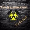 The Illuminated - To the Wall