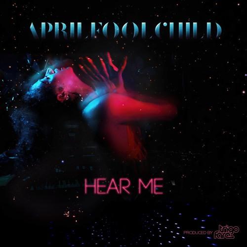 AprilFoolChild - Hear Me (produced by Trigo Fare)