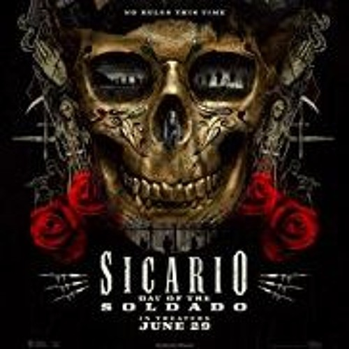 Sicario: Day of the Soldado The Full Movie HD