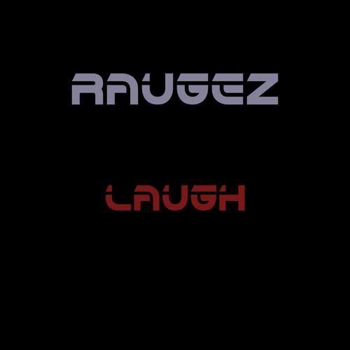 Raugez - Laugh