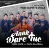 Kamil Onte ft taZki Acapella - Anak Dare Tue