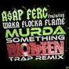 Murda Something (Riot Ten Trap Remix)
