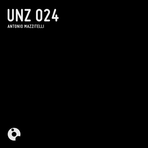 UNZ024 : Antonio Mazzitelli - UNZ 024 (Original Mix)