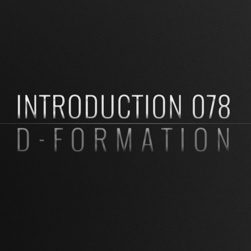 Introduction 078 | D-Formation