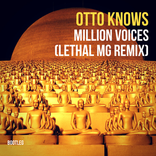 Otto Knows - Million Voices (Lethal MG Bootleg)