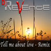 Tell Me About Love - Remix By Dj ReVenge